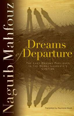 Dreams of Departure: The Last Dreams Published in the Nobel Laureate's Lifetime