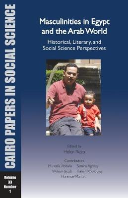 Masculinities in Egypt and the Arab World: Historical, Literary, and Social Science Perspectives