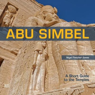 Abu Simbel: A Short Guide to the Temples