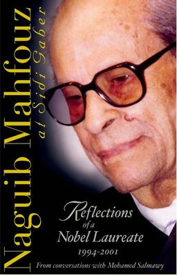 Naguib Mahfouz at Sidi Gaber: Reflections of a Nobel Laureate, 1994-2001