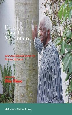 Echoes from the Mountain. New and Selected Poems by Mazisi Kunene