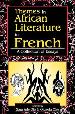 Themes in African Literature in French: a Collection of Essays