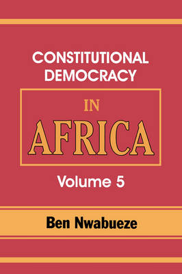 Constitutional Democracy in Africa. Vol. 5. the Return of Africa to Constitutional Democracy