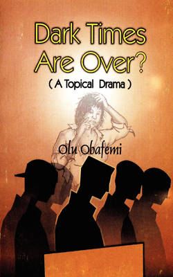 Dark Times are Over?: A Topical Drama