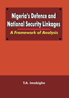 Nigeria's Defence and National Security Linkages: A Framework of Analysis