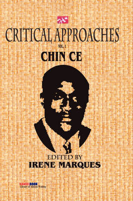 Critical Approaches Vol.1: The Works of Chin Ce