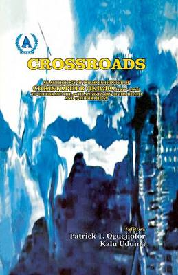 Crossroads. an Anthology of Poems in Honour of Christopher Okigbo