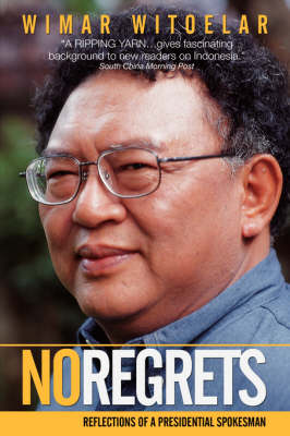 No Regrets: Reflections of a Presidential Spokesman