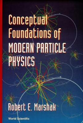 Conceptual Foundations Of Modern Particle Physics
