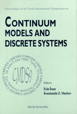 Continuum Models and Discrete Systems: Proceedings of the 9th International Symposium (CMDS9), Istanbul, Turkey, 29 June-3 July, 1998