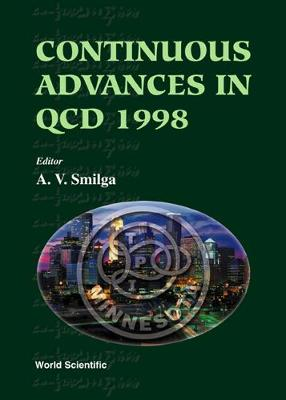 Continuous Advances in QCD: Proceedings of the Conference Held in Minneapolis, USA, 16-19 April, 1998