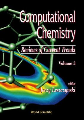 Computational Chemistry: Reviews Of Current Trends, Vol. 3