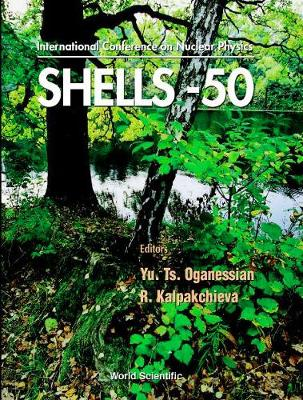 Nuclear Shells - 50 Years - Proceedings Of The 49th Meeting On Nuclear Spectroscopy And Nuclear Structure