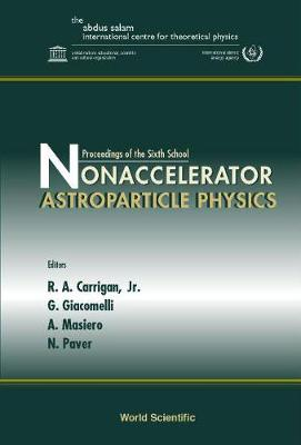 Nonaccelerator Astroparticle Physics, Proceedings Of The Sixth School