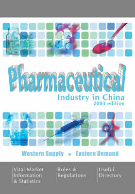 Pharmaceutical Industry in China: 2003
