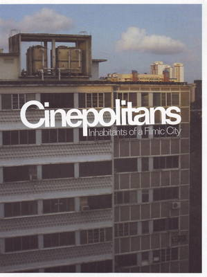 Cinepolitans: Inhabitants of a Filmic City