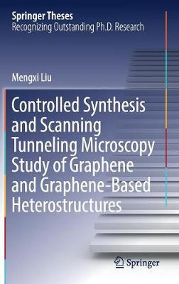 Controlled Synthesis and Scanning Tunneling Microscopy Study of Graphene and Graphene-Based Heterostructures