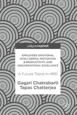 Employees' Emotional Intelligence, Motivation & Productivity, and Organizational Excellence: A Future Trend in HRD