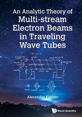 Analytic Theory Of Multi-stream Electron Beams In Traveling Wave Tubes, An