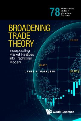 Broadening Trade Theory: Incorporating Market Realities Into Traditional Models