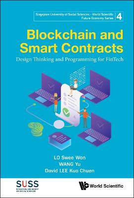 Blockchain And Smart Contracts: Design Thinking And Programming For Fintech