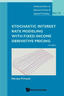 Stochastic Interest Rate Modeling With Fixed Income Derivative Pricing (Third Edition)