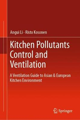 Kitchen Pollutants Control and Ventilation: A Ventilation Guide to Asian & European Kitchen Environment