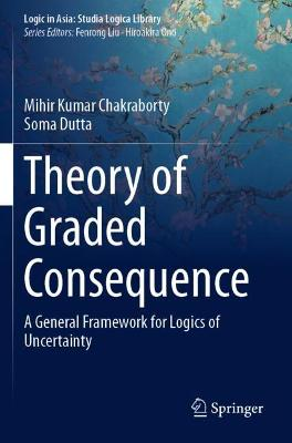 Theory of Graded Consequence: A General Framework for Logics of Uncertainty