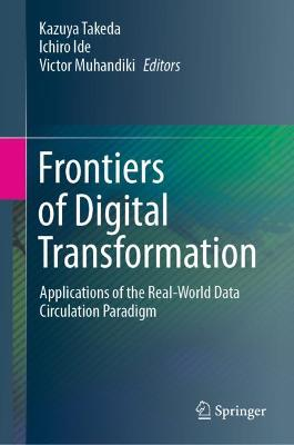 Frontiers of Digital Transformation I: Applications of the Real-World Data Circulation Paradigm