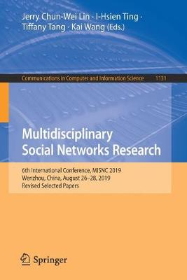 Multidisciplinary Social Networks Research: 6th International Conference, MISNC 2019, Wenzhou, China, August 26-28, 2019, Revised Selected Papers