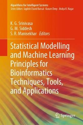 Statistical Modelling and Machine Learning Principles for Bioinformatics Techniques, Tools, and Applications