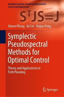 Symplectic Pseudospectral Methods for Optimal Control: Theory and Applications in Path Planning