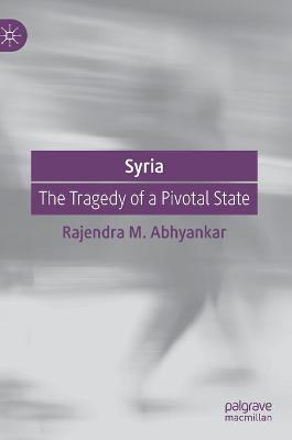 Syria: The Tragedy of a Pivotal State