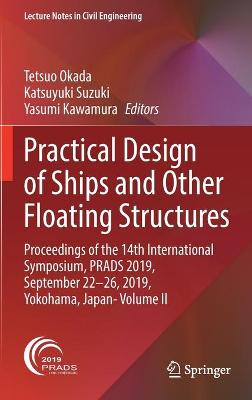Practical Design of Ships and Other Floating Structures: Proceedings of the 14th International Symposium, PRADS 2019, September 22-26, 2019, Yokohama, Japan- Volume II
