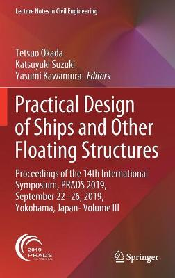 Practical Design of Ships and Other Floating Structures: Proceedings of the 14th International Symposium, PRADS 2019, September 22-26, 2019, Yokohama, Japan- Volume III