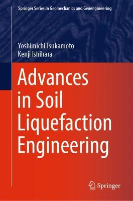 Advances in Soil Liquefaction Engineering