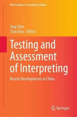 Testing and Assessment of Interpreting: Recent Developments in China