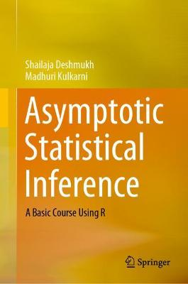 Asymptotic Statistical Inference: A Basic Course Using R