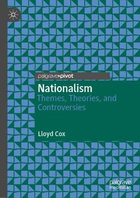 Nationalism: Themes, Theories, and Controversies