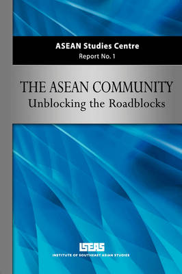 ASEAN Community: Unblocking the Roadblocks
