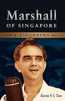 Marshall of Singapore: A Biography