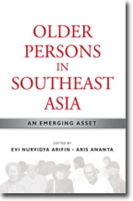 Older Persons in Southeast Asia: An Emerging Asset