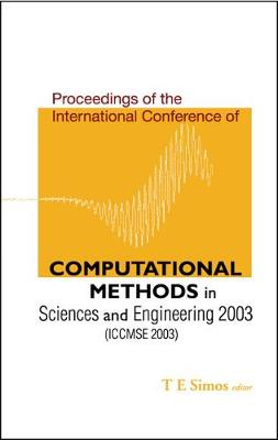 Computational Methods In Sciences And Engineering - Proceedings Of The International Conference (Iccmse 2003)