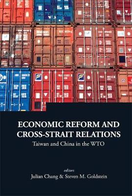 Economic Reform And Cross-strait Relations: Taiwan And China In The Wto
