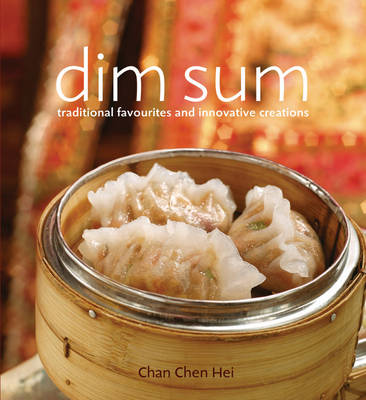 Dim Sum: Traditional Favourites and Innovative Creations
