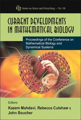 Current Developments In Mathematical Biology - Proceedings Of The Conference On Mathematical Biology And Dynamical Systems
