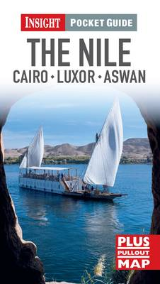 Insight Pocket Guide: The Nile, Cairo, Luxor & Aswan