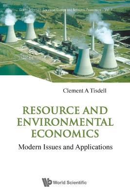Resource And Environmental Economics: Modern Issues And Applications