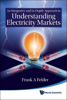 Integrative And In-depth Approach To Understanding Electricity Markets, An