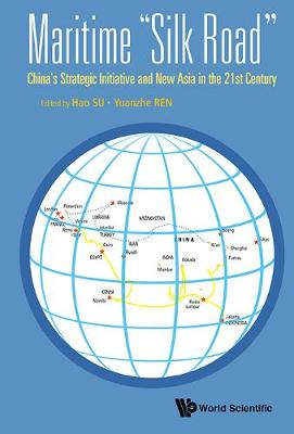 """Maritime """"Silk Road"""": China's Strategic Initiative And New Asia In The 21st Century"""
